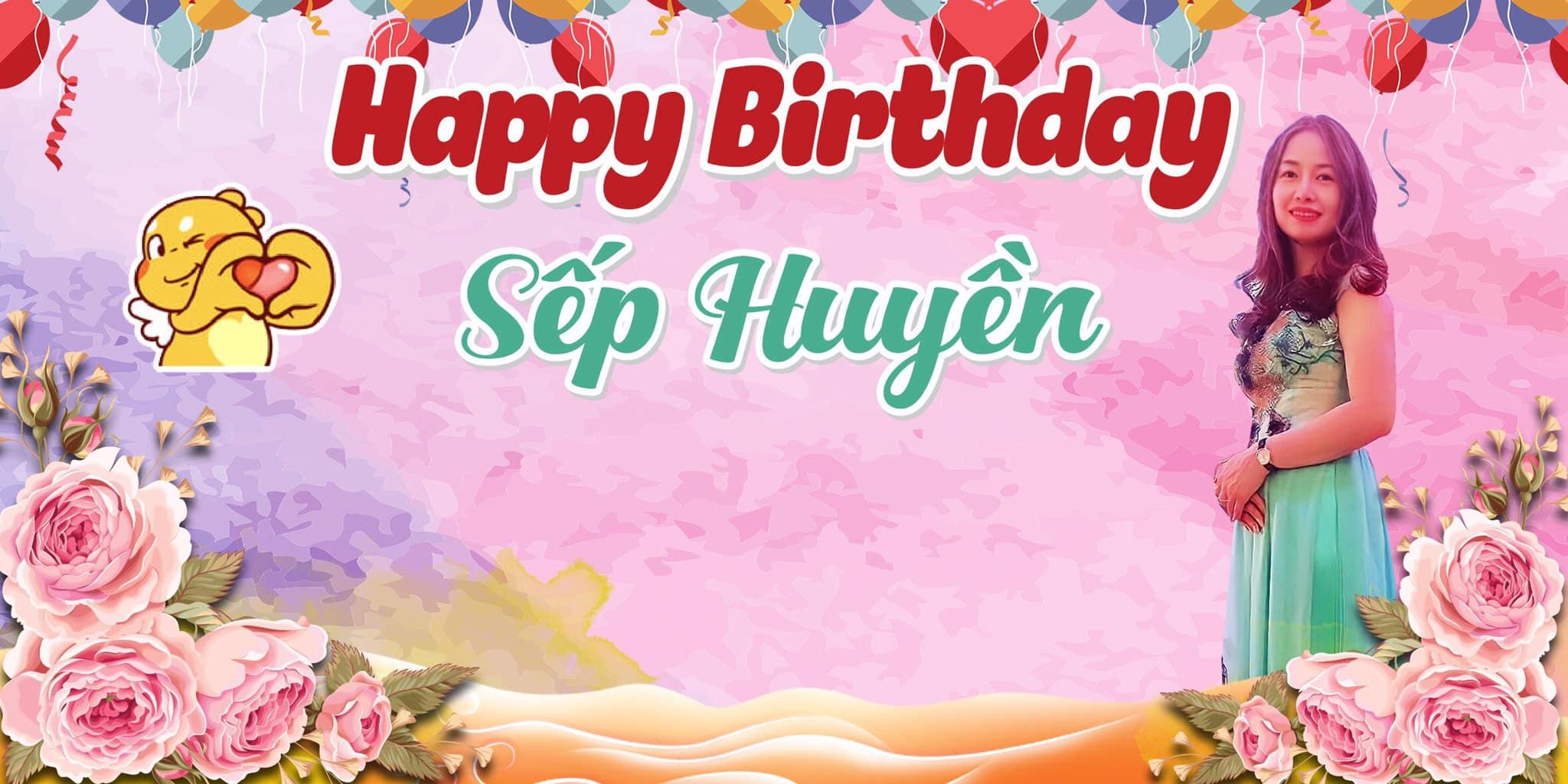 Happy Birthday Sếp Huyền !